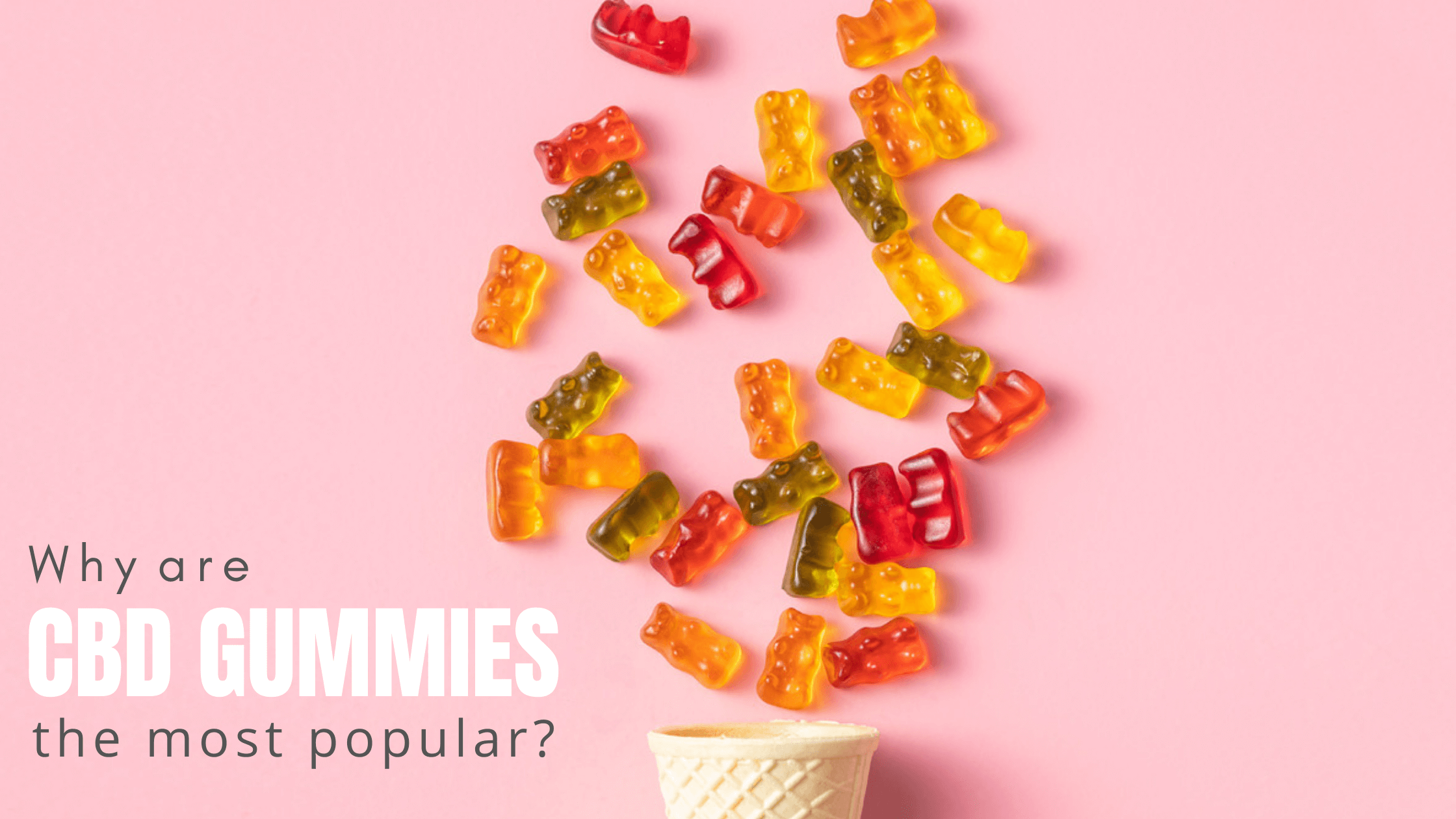 CBD Gummies Are the Most Popular Medical Marijuana Edibles
