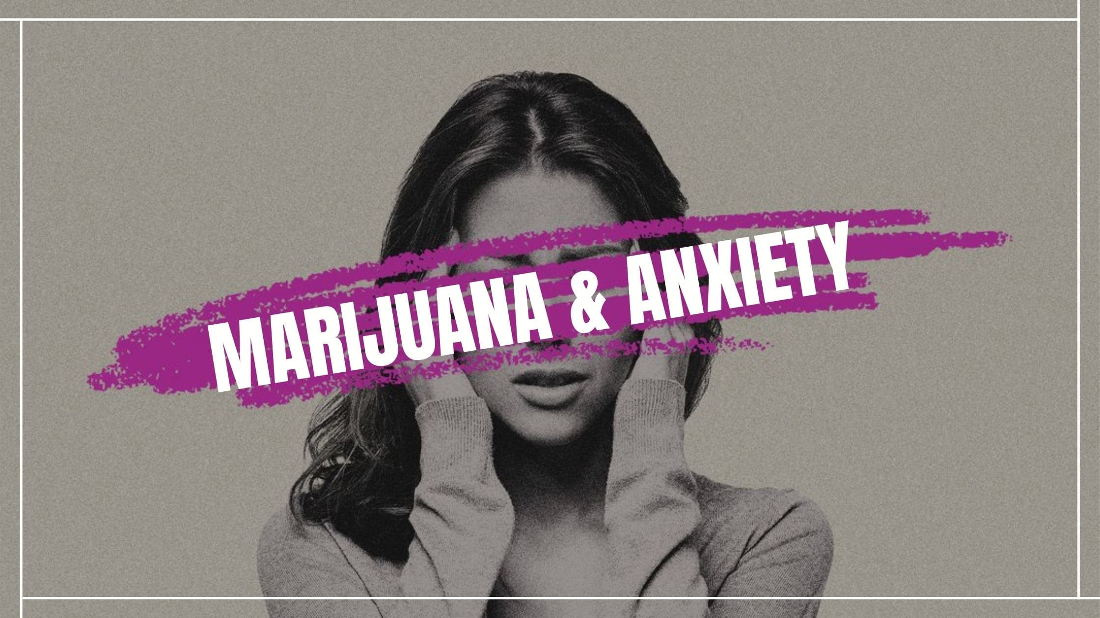 How Can Marijuana Help Alleviate Anxiety Symptoms (1)