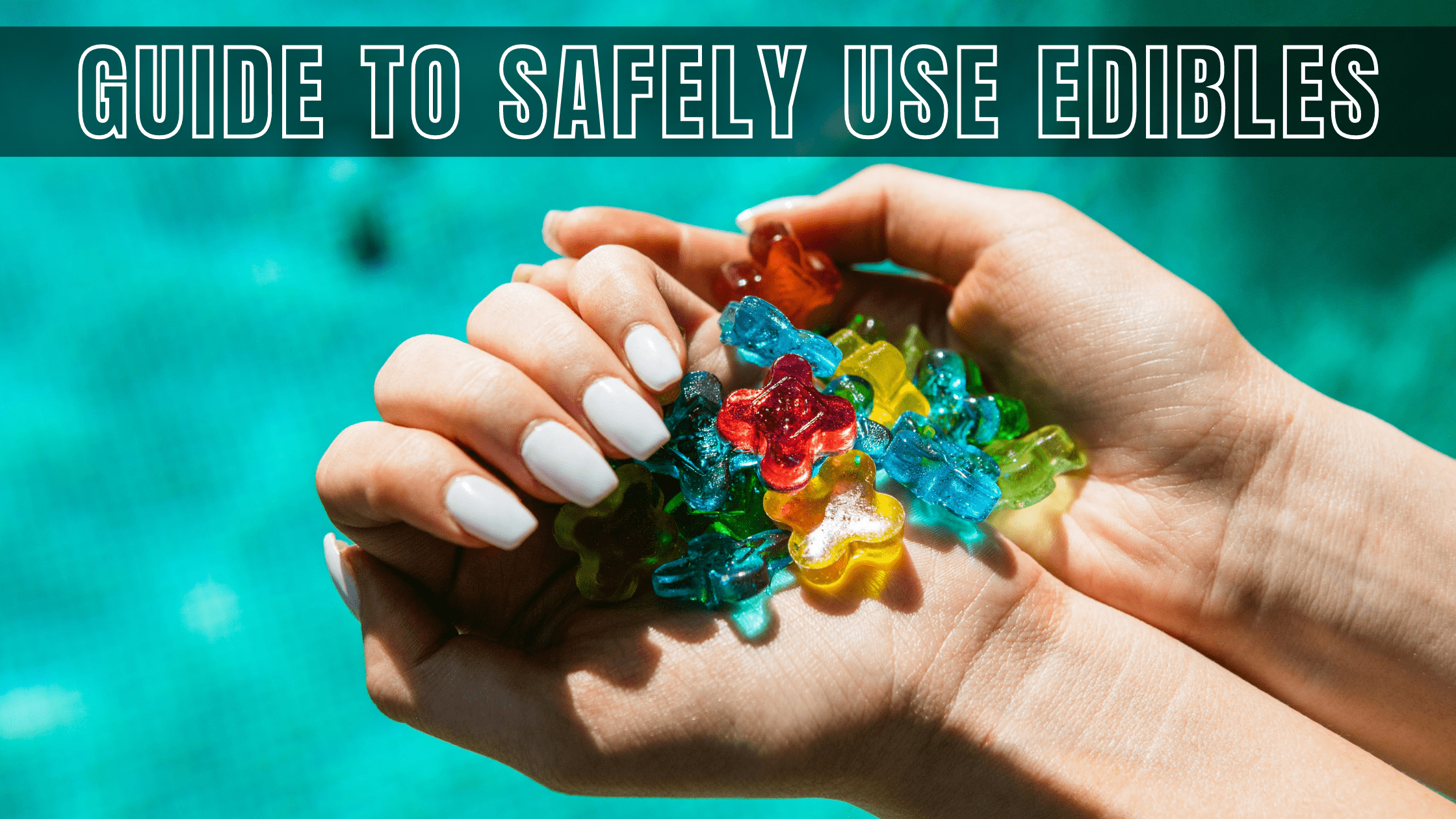 How to Consume Marijuana Edibles Safely_ (1)