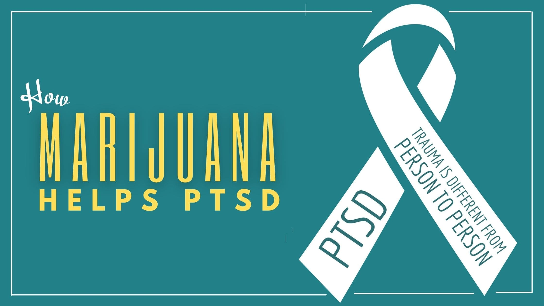 How Cannabis For PTSD Works & Expert Advice to Use it Safely